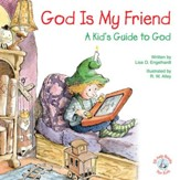 God Is My Friend: A Kid's Guide to God / Digital original - eBook