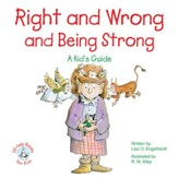 Right and Wrong and Being Strong: A Kid's Guide / Digital original - eBook