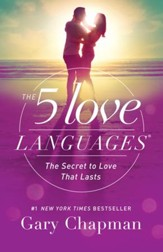 The 5 Love Languages: The Secret to Love that Lasts - eBook