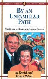 By an Unfamiliar Path: The Story of David and Arlene Peters - eBook