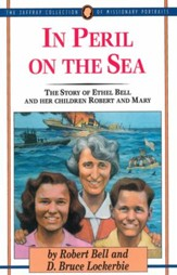 In Peril on the Sea: The Story of Ethel Bell and Her Children Robert and Mary - eBook