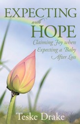 Expecting with Hope: Claiming Joy When Expecting a Baby After Loss - eBook