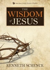 The Wisdom of Jesus: Thirty Days of Deeper Devotion in Matthew - eBook