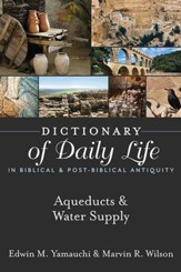 Dictionary of Daily Life in Biblical & Post-Biblical Antiquity: Aqueducts & Water Supply - eBook