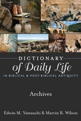 Dictionary of Daily Life in Biblical & Post-Biblical Antiquity: Archives - eBook