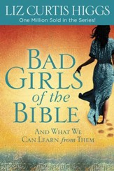 Bad Girls of the Bible: And What We Can Learn from Them - Slightly Imperfect