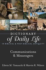Dictionary of Daily Life in Biblical & Post-Biblical Antiquity: Communication & Messengers - eBook