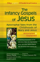 Infancy Gospels of Jesus: Apocryphal Tales from the Childhoods of Mary and Jesus Annotated & Explained