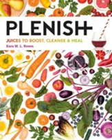 Plenish: Juices to boost, cleanse & heal / Digital original - eBook