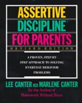 Assertive Discipline for Parents: A Proven Step-By-Step Approach to Solving Everyday Behavior Problems, Revised