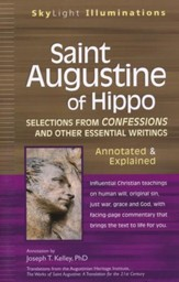 Saint Augustine of Hippo: Selections from Confessions and Other Essential Writings-annotated & Explained