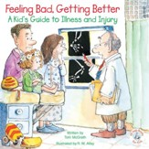 Feeling Bad, Getting Better: A Kid's Guide to Illness and Injury / Digital original - eBook