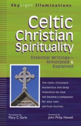 Celtic Christian Spirituality: Essential Writings Annotated and Explained