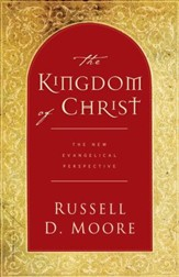 The Kingdom of Christ: The New Evangelical Perspective - eBook
