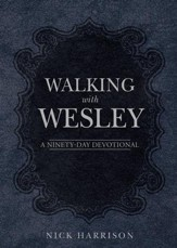 Walking with Wesley: A Ninety-Day Devotional - eBook