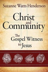 Christ and Community: The Gospel Witness to Jesus - eBook