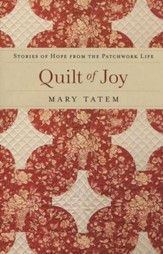 Quilt of Joy: Stories of Hope from the Patchwork Life - Slightly Imperfect