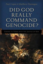 Did God Really Command Genocide?: Coming to Terms with the Justice of God - eBook