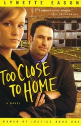 Too Close to Home, Women of Justice Series #1