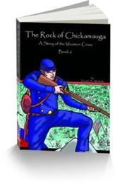 The Rock of Chickamauga: The Story  of the Western Crisis