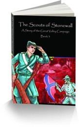 The Scouts of Stonewall: A Story of the Great Valley Campaign