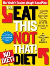 The Eat This, Not That! No-Diet Diet: Thousands of simple food swaps that can save you 10, 20, 30 pounds-or more! - eBook