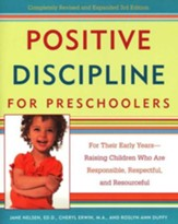 Positive Discipline for Preschoolers: For Their Early Years-Raising Children Who are Responsible, Respectful, and Resourceful