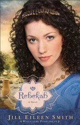 Rebekah, Wives of the Patriarchs Series #2