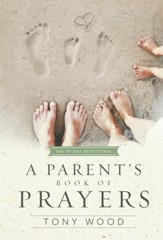 A Parent's Book of Prayers: Day by Day Devotional - eBook