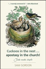 Cuckoos in the nest...apostasy in the church!: Jude made simple