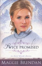 Twice Promised, Blue Willow Brides Series #2