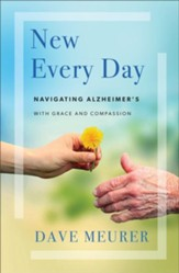 New Every Day: Navigating Alzheimer's with Grace and Compassion