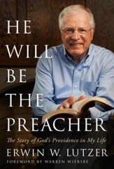 He Will Be the Preacher: The Story of God's Providence in My Life - eBook