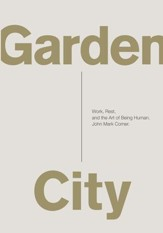 Garden City: Work, Rest, and the Art of Being Human. - eBook