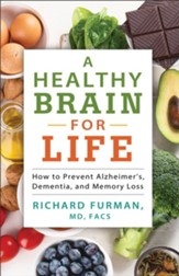 A Healthy Brain for Life: How to Prevent Alzheimer's,  Dementia, and Memory Loss