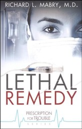 Lethal Remedy, Prescription for Trouble Series #4