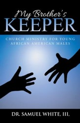 My Brothers Keeper: Church Ministry for Young African American Males - eBook