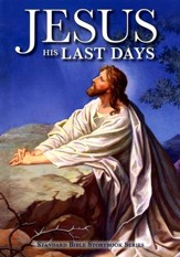 Jesus: His Last Days