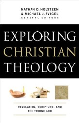 Exploring Christian Theology : Volume 1: Revelation, Scripture, and the Triune God - eBook