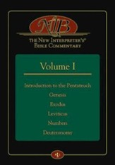 The New Interpreter's Bible Commentary Volume I: Introduction to the Pentateuch, Genesis, Exodus, Leviticus, Numbers, Deuteronomy