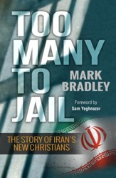 Too Many to Jail: The story of Iran's new Christians - eBook