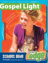 Gospel Light: Preteen Student Guide Grades 5 & 6 Summer 2016 Year A