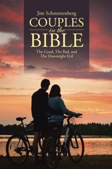 Couples in the Bible: The Good, The Bad, and The Downright Evil - eBook