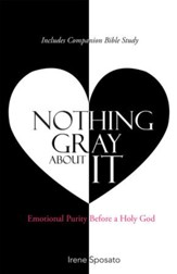 Nothing Gray About It: Emotional Purity Before a Holy God - eBook