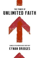 The Power of Unlimited Faith: Living in the Miraculous Everyday - eBook
