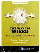 The Way I'm Wired: Discovering Who God Make Me to Be--DVD Curriculum