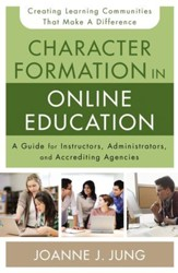 Character Formation in Online Education: A Guide for Instructors, Administrators, and Accrediting Bodies - eBook