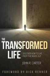Transformed Life: Discover How to Live from the Inside Out - eBook
