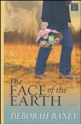The Face of the Earth Large Print