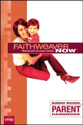 FaithWeaver Now Parent Handbook, Winter 2016